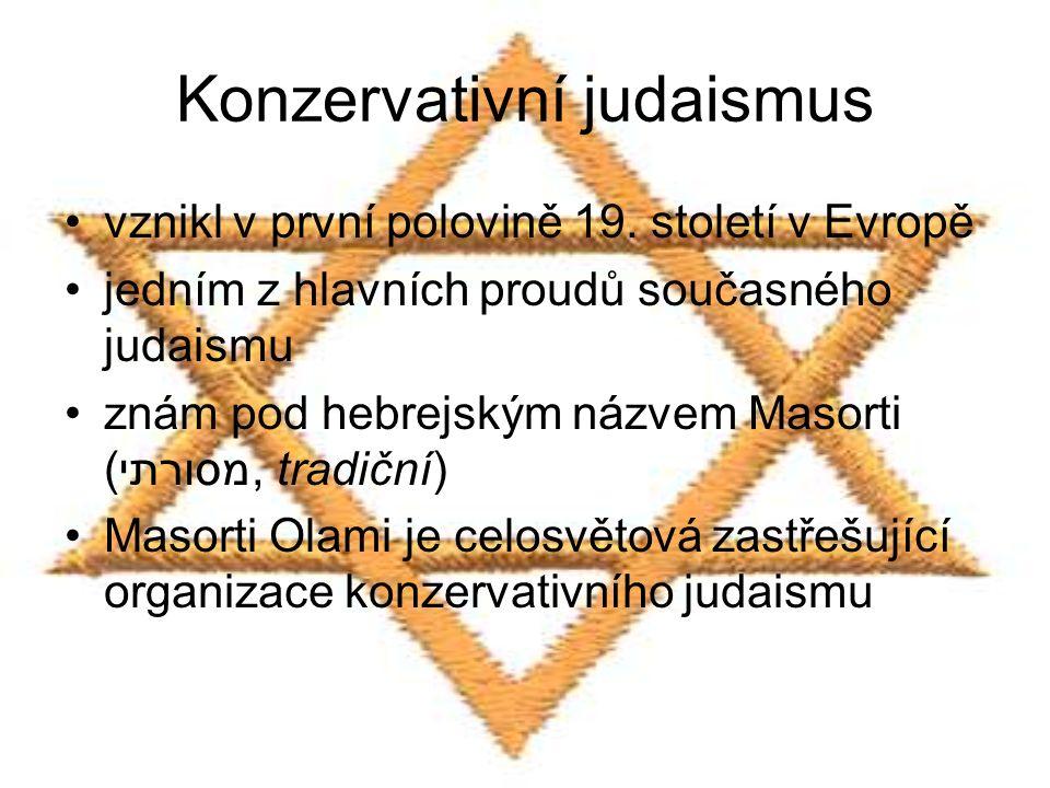 Konzervativní judaismus vznikl v první polovině 19. století v Evropě jedním z hlavních proudů současného judaismu znám pod hebrejským názvem Masorti (