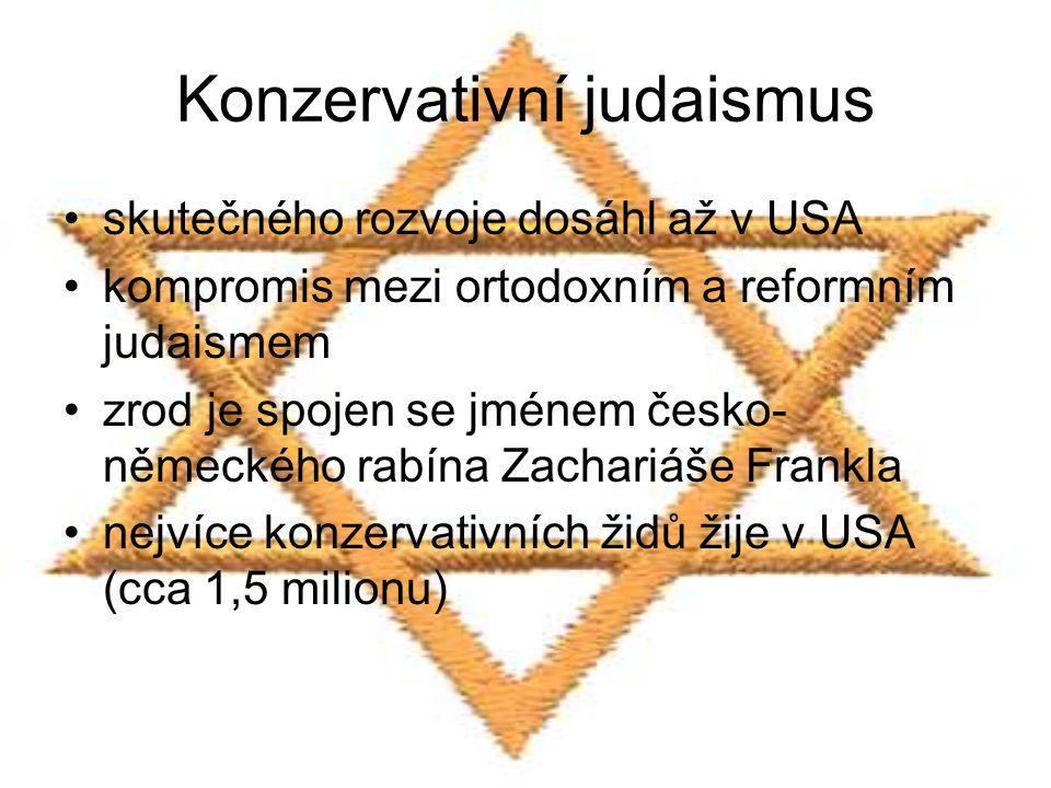Konzervativní judaismus skutečného rozvoje dosáhl až v USA kompromis mezi ortodoxním a reformním judaismem zrod je spojen se jménem česko- německého r