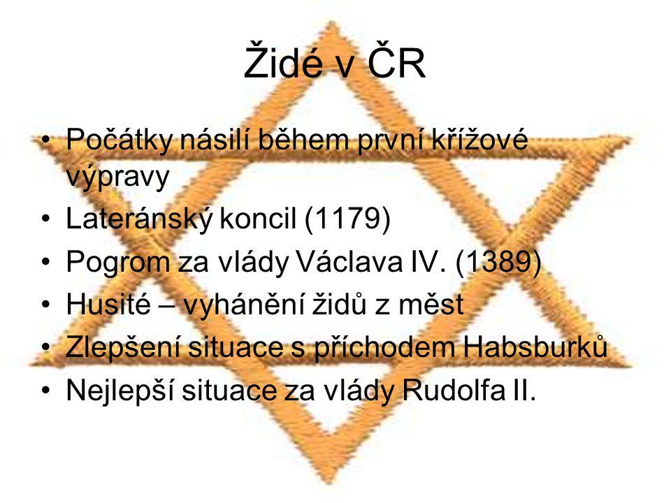 Židé v ČR Počátky násilí během první křížové výpravy Lateránský koncil (1179) Pogrom za vlády Václava IV.
