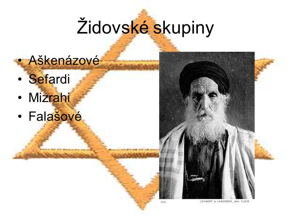 Židovské skupiny Aškenázové Sefardi Mizrahi Falašové