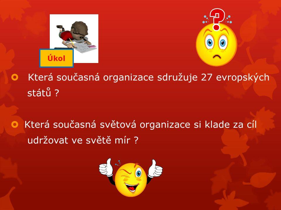  Která současná organizace sdružuje 27 evropských států .