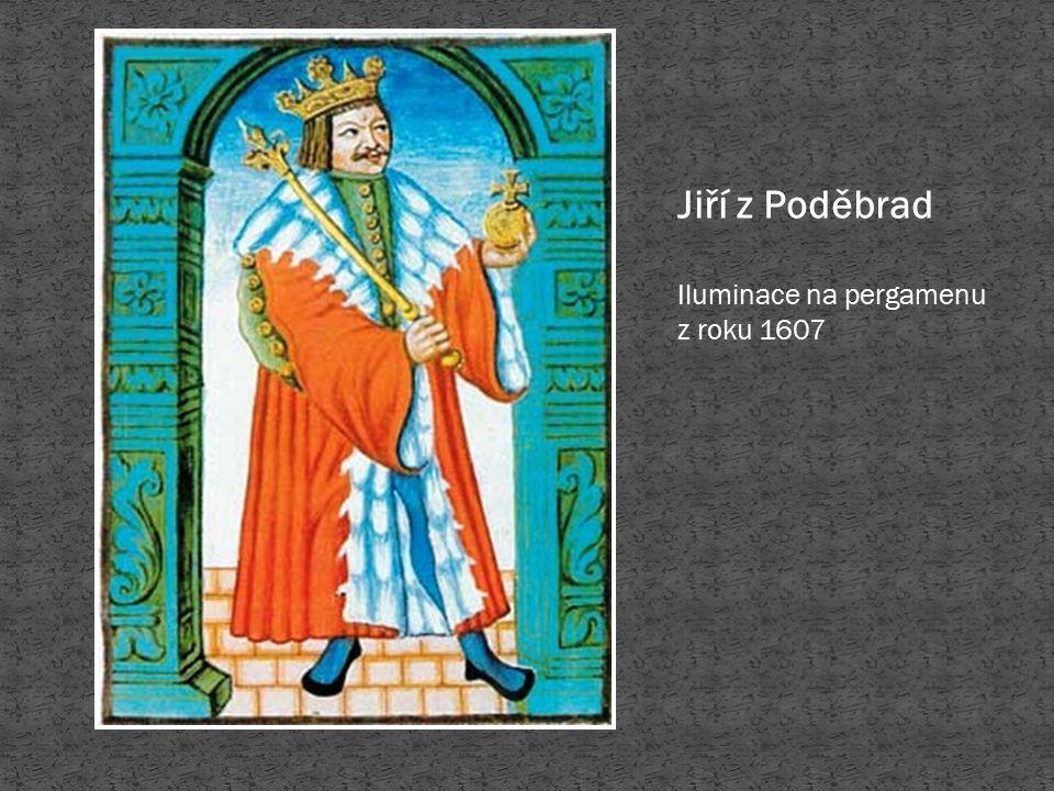 Jiří z Poděbrad Iluminace na pergamenu z roku 1607