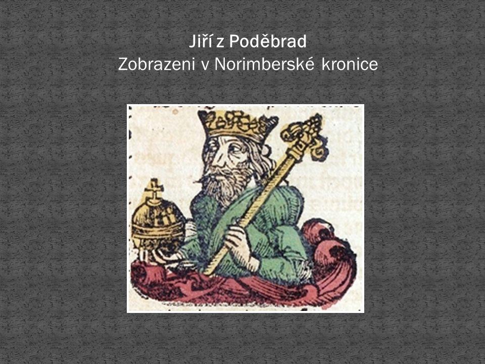 Jiří z Poděbrad Zobrazeni v Norimberské kronice