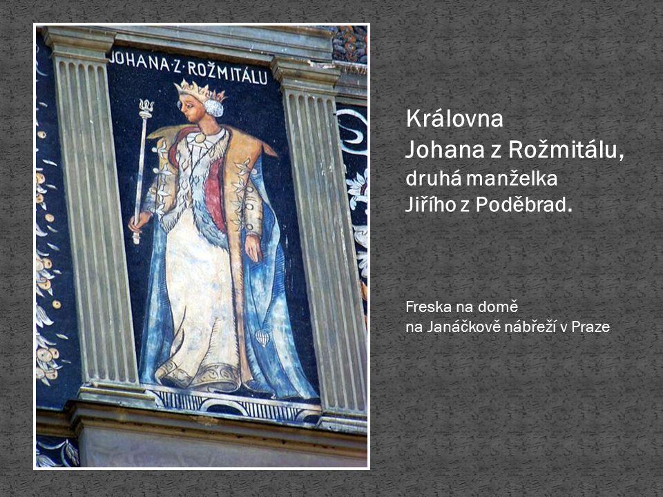 Královna Johana z Rožmitálu, druhá manželka Jiřího z Poděbrad. Freska na domě na Janáčkově nábřeží v Praze