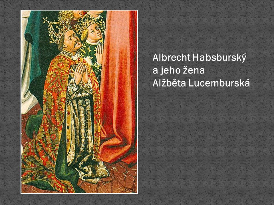 Albrecht Habsburský a jeho žena Alžběta Lucemburská