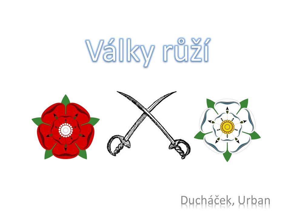  Občanská válka v Anglii mezi rody Lancasterů a Yorků probíhala v období 15.