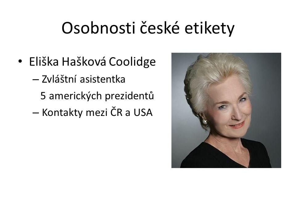 Osobnosti české etikety Eliška Hašková Coolidge – Zvláštní asistentka 5 amerických prezidentů – Kontakty mezi ČR a USA