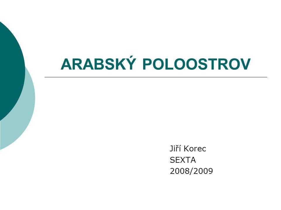 ARABSKÝ POLOOSTROV Jiří Korec SEXTA 2008/2009