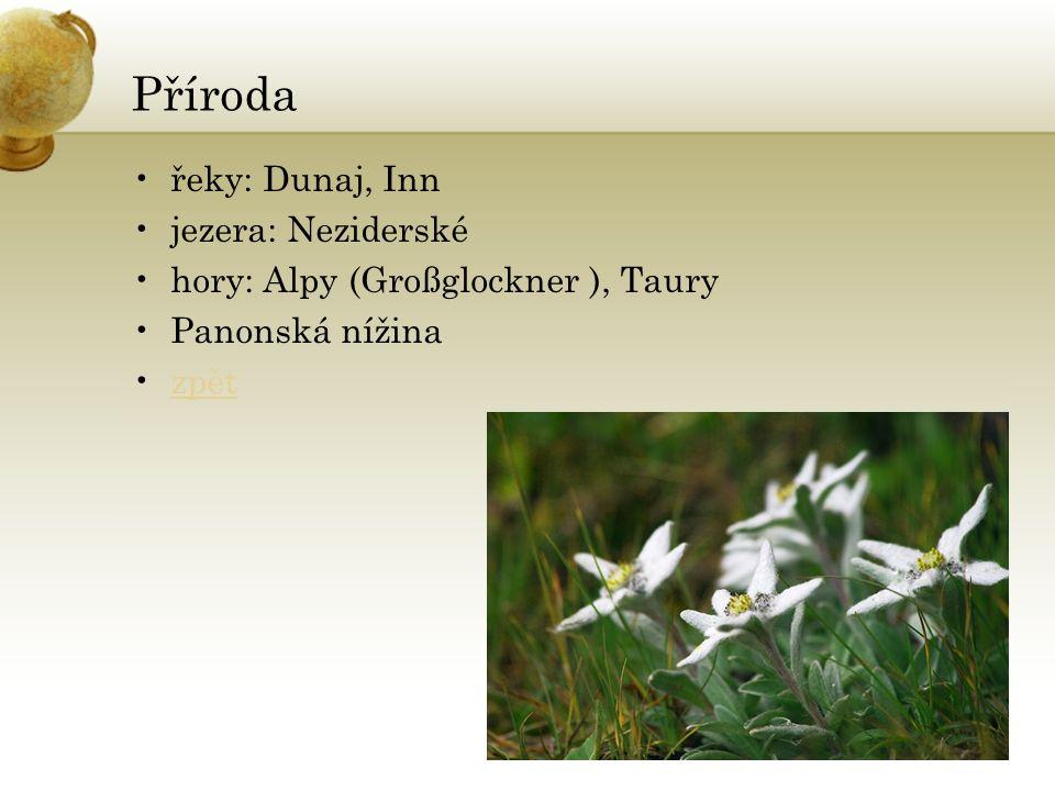 Příroda řeky: Dunaj, Inn jezera: Neziderské hory: Alpy (Großglockner ), Taury Panonská nížina zpět