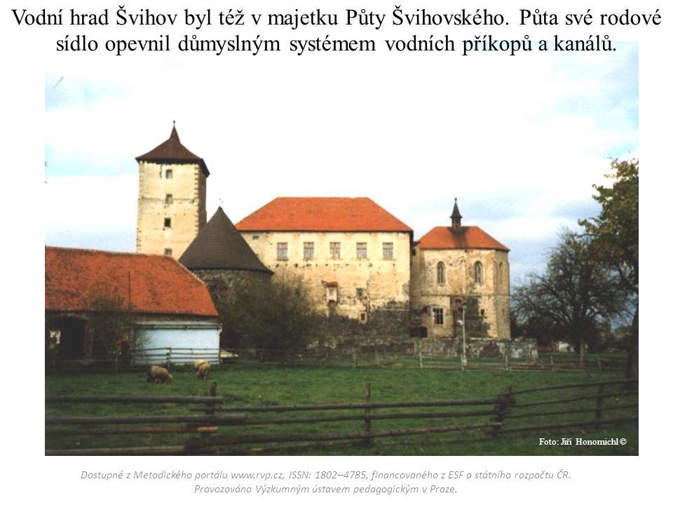Vodní hrad Švihov byl též v majetku Půty Švihovského.