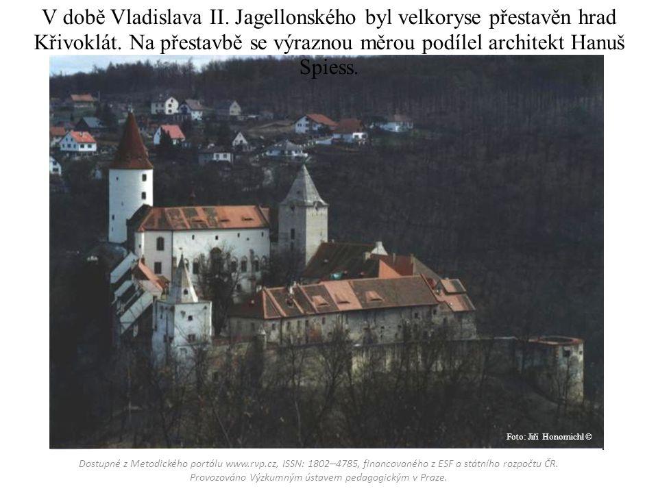 V době Vladislava II. Jagellonského byl velkoryse přestavěn hrad Křivoklát.