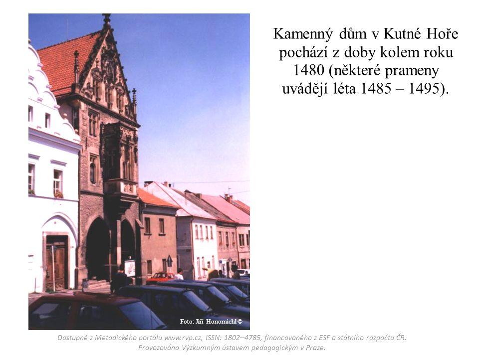 Kamenný dům v Kutné Hoře pochází z doby kolem roku 1480 (některé prameny uvádějí léta 1485 – 1495).