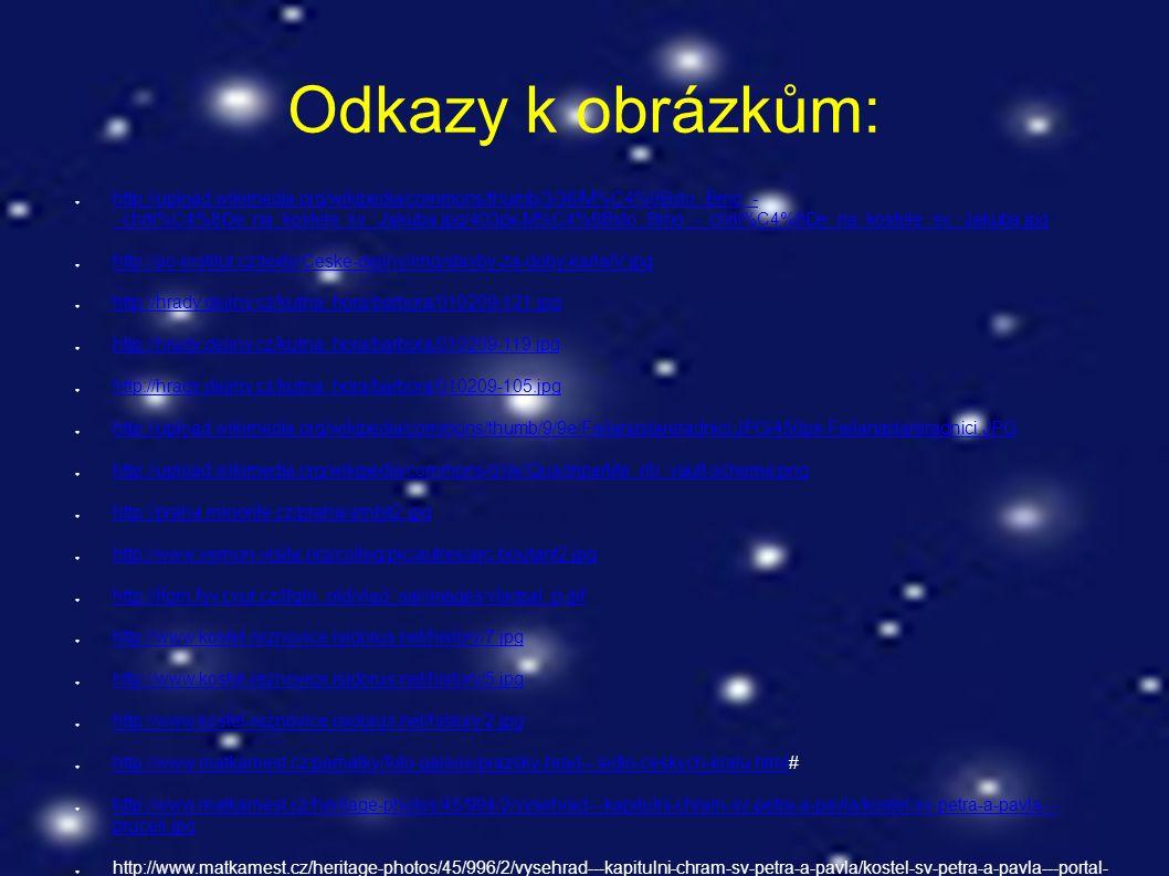 Odkazy k obrázkům: ● http://upload.wikimedia.org/wikipedia/commons/thumb/3/36/M%C4%9Bsto_Brno_- _chrli%C4%8De_na_kostele_sv._Jakuba.jpg/403px-M%C4%9Bs