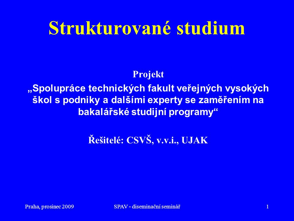 """Praha, prosinec 2009SPAV - diseminační seminář12 Prostupnost studia v ČR – """"vize do budoucna"""