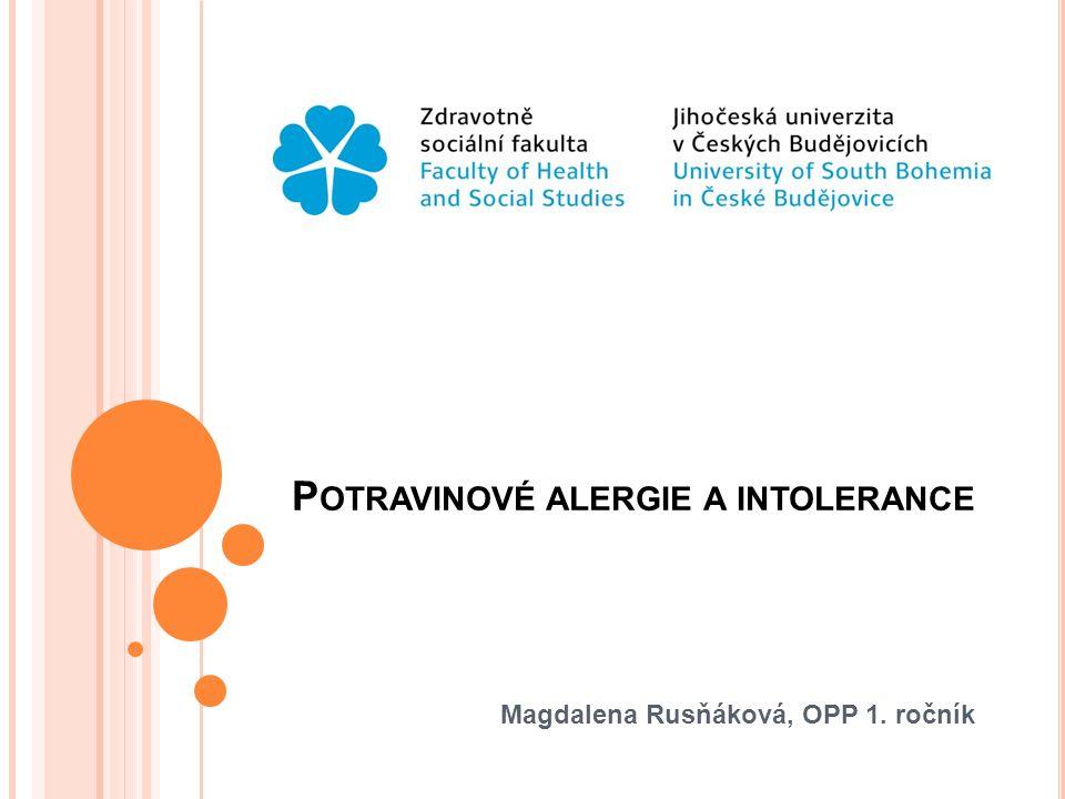 P OTRAVINOVÉ ALERGIE A INTOLERANCE Magdalena Rusňáková, OPP 1. ročník