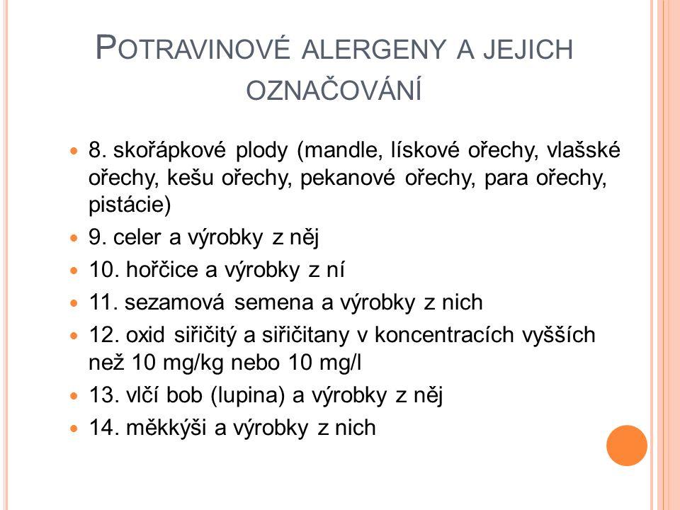 P OTRAVINOVÉ ALERGENY A JEJICH OZNAČOVÁNÍ 8.