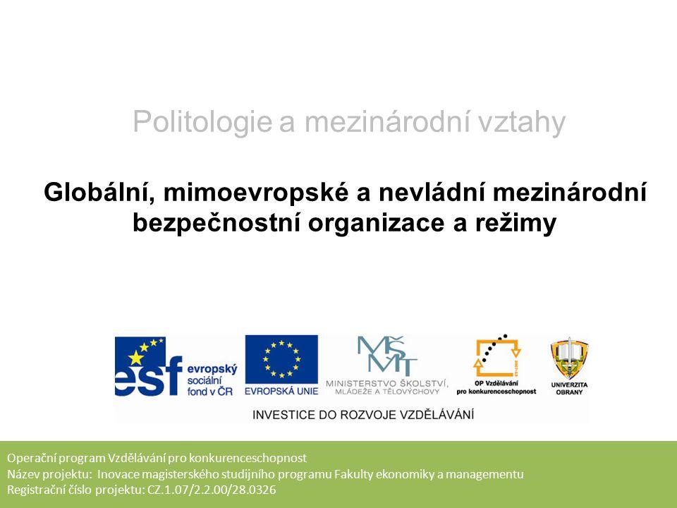 Cíl přednášky Seznámit studenty s neevropskými bezpečnostními organizacemi a jejich působením na regionální úrovni.