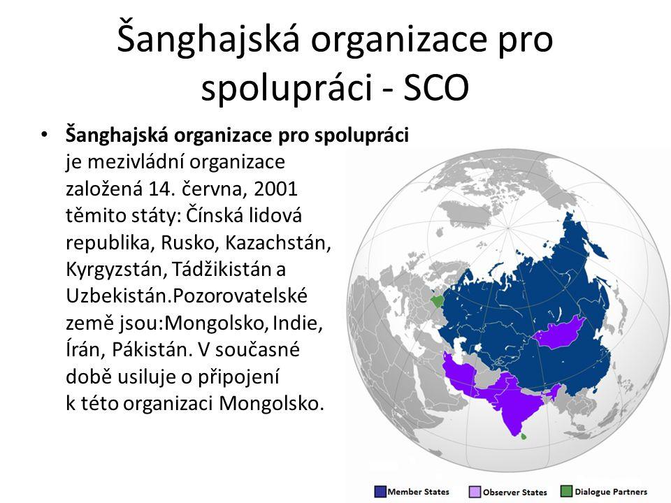Šanghajská organizace pro spolupráci - SCO Šanghajská organizace pro spolupráci je mezivládní organizace založená 14.