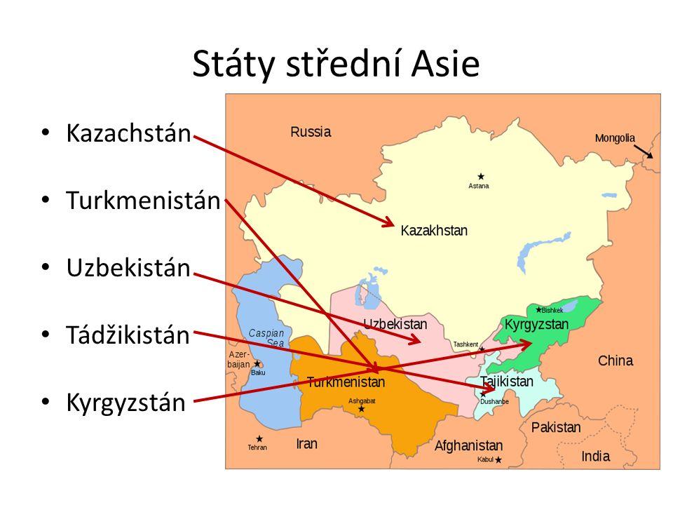 Státy střední Asie Kazachstán Turkmenistán Uzbekistán Tádžikistán Kyrgyzstán
