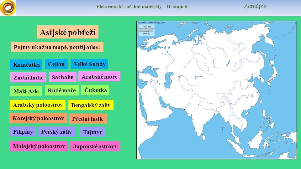 Elektronické učební materiály - II. stupeň Zeměpis Asijské pobřeží Kamčatka Zadní Indie Velké Sundy Cejlon Arabské moře Arabský poloostrov Malá Asie P