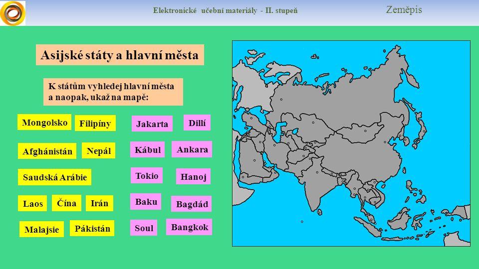 Elektronické učební materiály - II. stupeň Zeměpis Asijské státy a hlavní města K státům vyhledej hlavní města a naopak, ukaž na mapě: Filipíny Soul N