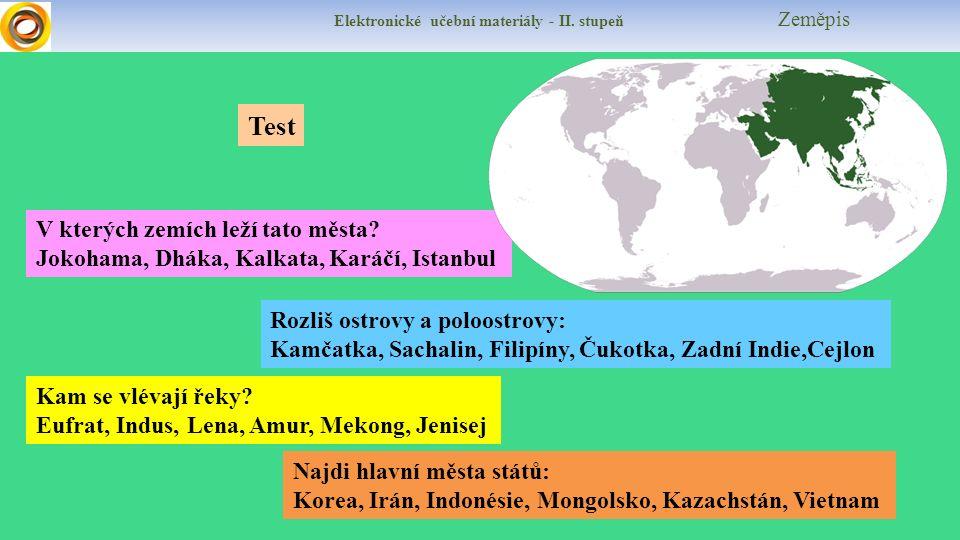 Elektronické učební materiály - II. stupeň Zeměpis Test Rozliš ostrovy a poloostrovy: Kamčatka, Sachalin, Filipíny, Čukotka, Zadní Indie,Cejlon V kter