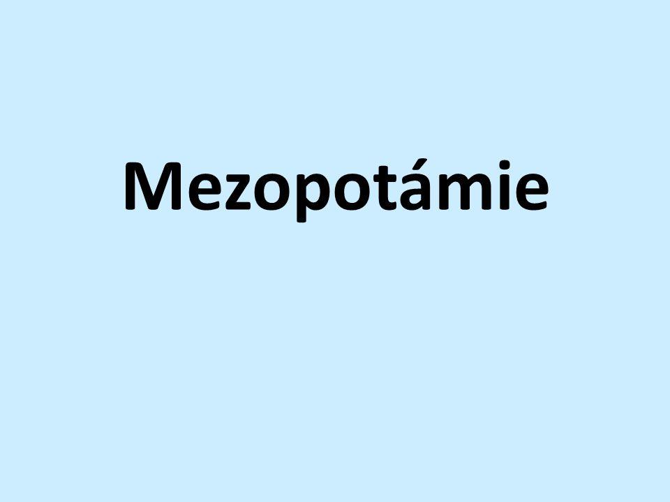 Název: Mezopotámie = Meziříčí Přírodní podmínky: POLOHA:mezi řekami Eufratem a Tigridem SEVER:náhorní plošina, dostatek srážek JIH:časté záplavy Eufratu a Tigridu → vhodné podmínky pro zemědělství Obr.č.1 Írán Írák Sýrie Turecko