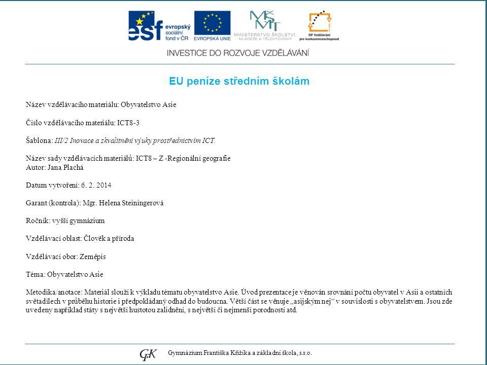 EU peníze středním školám Název vzdělávacího materiálu: Obyvatelstvo Asie Číslo vzdělávacího materiálu: ICT8-3 Šablona: III/2 Inovace a zkvalitnění výuky prostřednictvím ICT.
