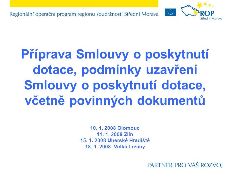 Příprava Smlouvy o poskytnutí dotace, podmínky uzavření Smlouvy o poskytnutí dotace, včetně povinných dokumentů 10.