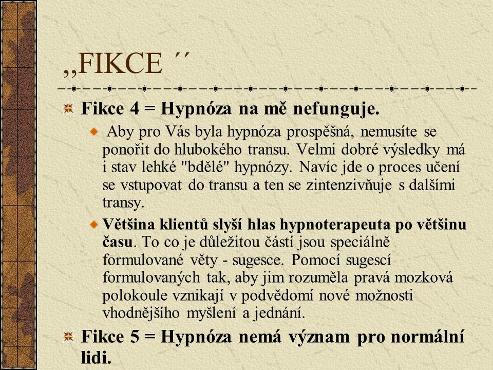 ,,FIKCE ´´ Fikce 4 = Hypnóza na mě nefunguje.