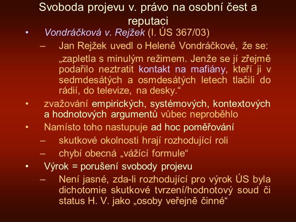 """Svoboda projevu v. právo na osobní čest a reputaci Vondráčková v. Rejžek (I. ÚS 367/03) –Jan Rejžek uvedl o Heleně Vondráčkové, že se: """"zapletla s min"""