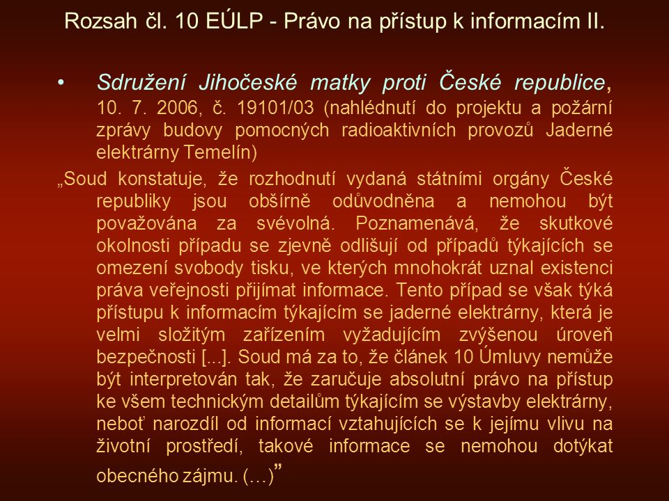 Rozsah čl. 10 EÚLP - Právo na přístup k informacím II. Sdružení Jihočeské matky proti České republice, 10. 7. 2006, č. 19101/03 (nahlédnutí do projekt