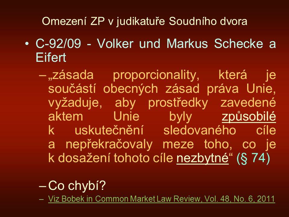 """Omezení ZP v judikatuře Soudního dvora C-92/09 - Volker und Markus Schecke a Eifert –""""zásada proporcionality, která je součástí obecných zásad práva U"""