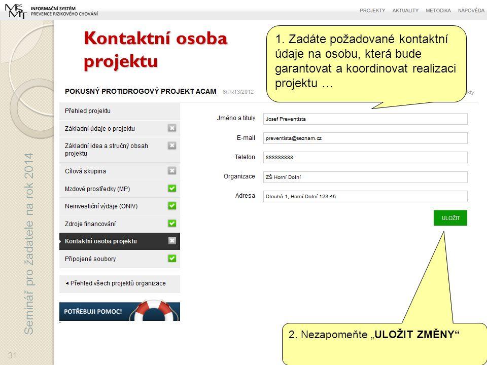 Seminář pro žadatele na rok 2014 Kontaktní osoba projektu 31 1.