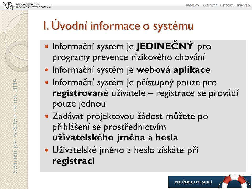 """Seminář pro žadatele na rok 2014 Nastavení údajů o organizaci Položky dat o organizaci (vkládají se JEDNOU za organizaci a platí PRO VŠECHNY vámi podávané projekty) 15 …ukážete-li myší na editační pole, systém vám napoví žlutou """"bublinovou nápovědou …zadané údaje je třeba VŽDY """"ULOŽIT …údaje z registrace (budou již načteny)"""