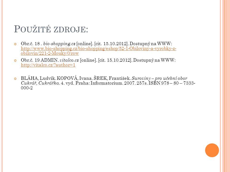 P OUŽITÉ ZDROJE : Obr.č. 18. bio-shopping.cz [online]. [cit. 15.10.2012]. Dostupný na WWW: http://www.bio-shopping.cz/bio-shopping/eshop/52-1-Obilovin