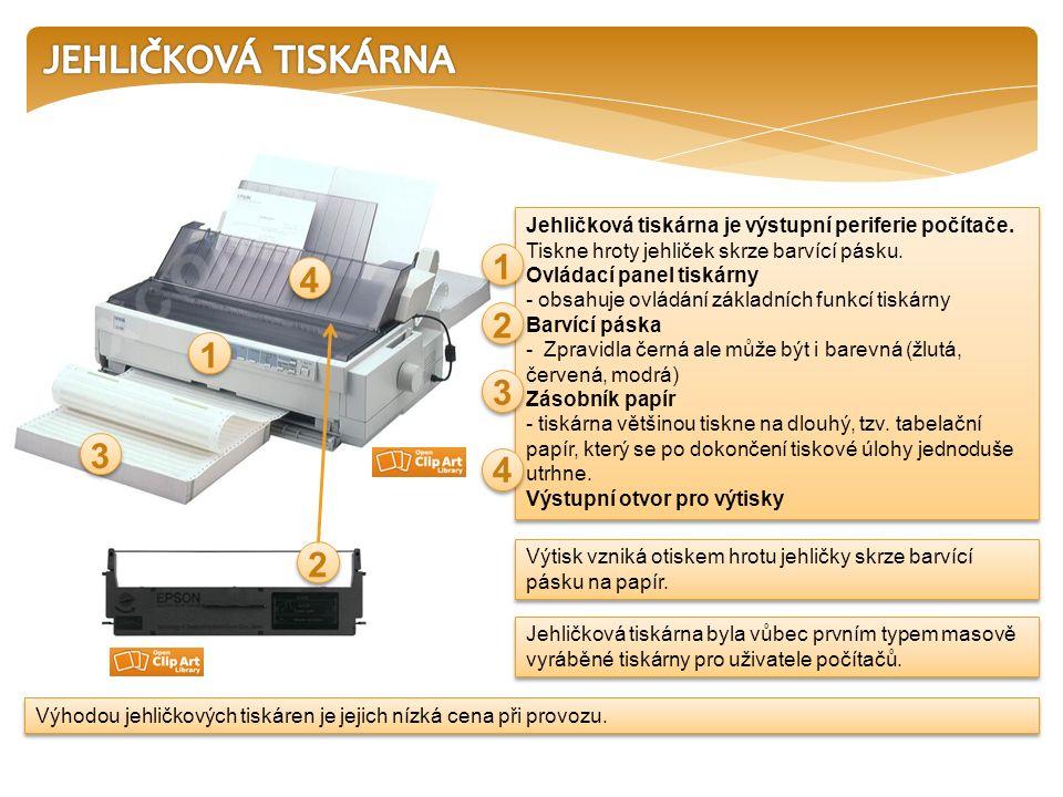 Jehličková tiskárna je výstupní periferie počítače. Tiskne hroty jehliček skrze barvící pásku. Ovládací panel tiskárny - obsahuje ovládání základních
