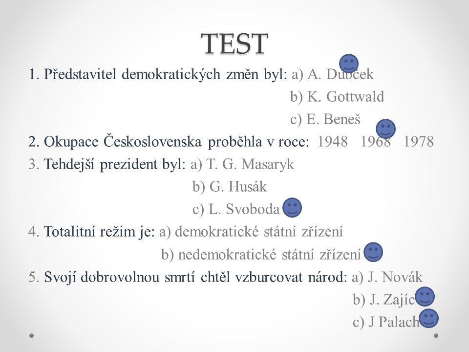 TEST 1. Představitel demokratických změn byl: a) A.