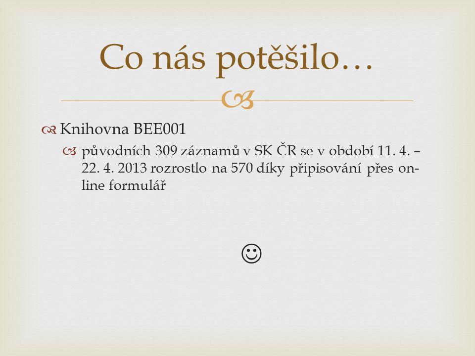   Knihovna BEE001  původních 309 záznamů v SK ČR se v období 11.