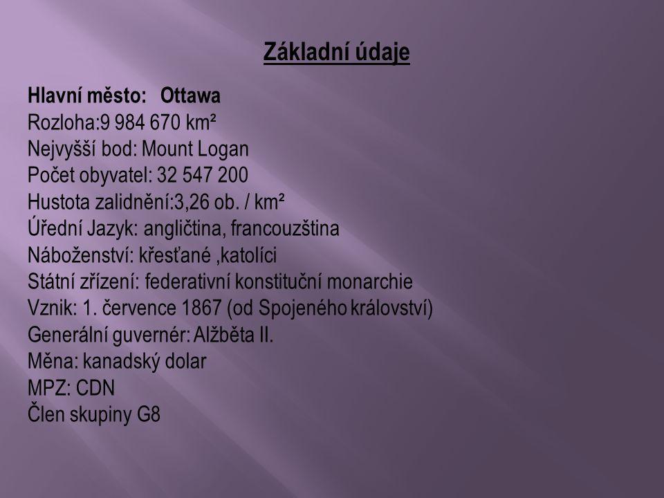 Základní údaje Hlavní město:Ottawa Rozloha:9 984 670 km² Nejvyšší bod: Mount Logan Počet obyvatel: 32 547 200 Hustota zalidnění:3,26 ob.