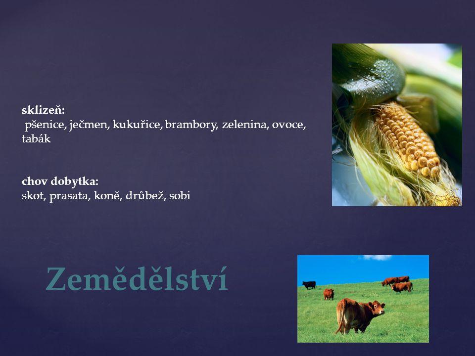 Zemědělství sklizeň: pšenice, ječmen, kukuřice, brambory, zelenina, ovoce, tabák chov dobytka: skot, prasata, koně, drůbež, sobi