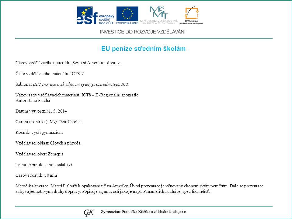 EU peníze středním školám Název vzdělávacího materiálu: Severní Amerika – doprava Číslo vzdělávacího materiálu: ICT8-7 Šablona: III/2 Inovace a zkvalitnění výuky prostřednictvím ICT.