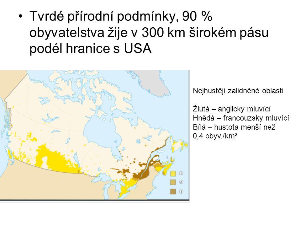 Tvrdé přírodní podmínky, 90 % obyvatelstva žije v 300 km širokém pásu podél hranice s USA Nejhustěji zalidněné oblasti Žlutá – anglicky mluvící Hnědá – francouzsky mluvící Bílá – hustota menší než 0,4 obyv./km²