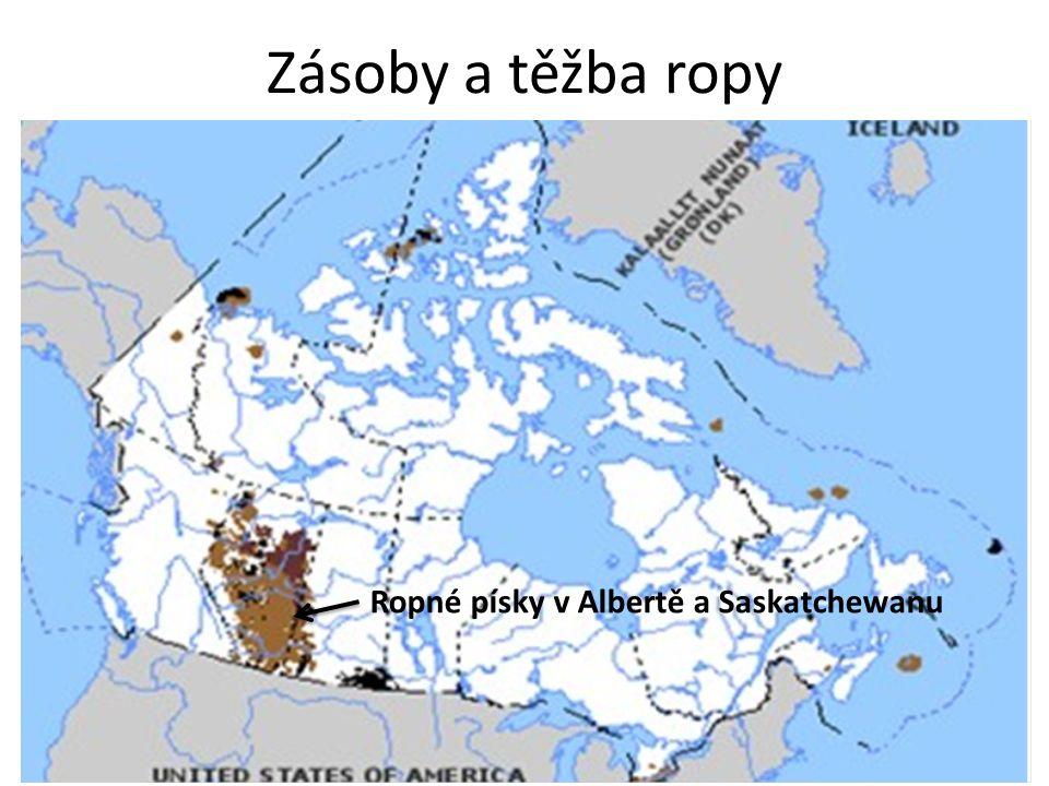 Zásoby a těžba ropy Ropné písky v Albertě a Saskatchewanu