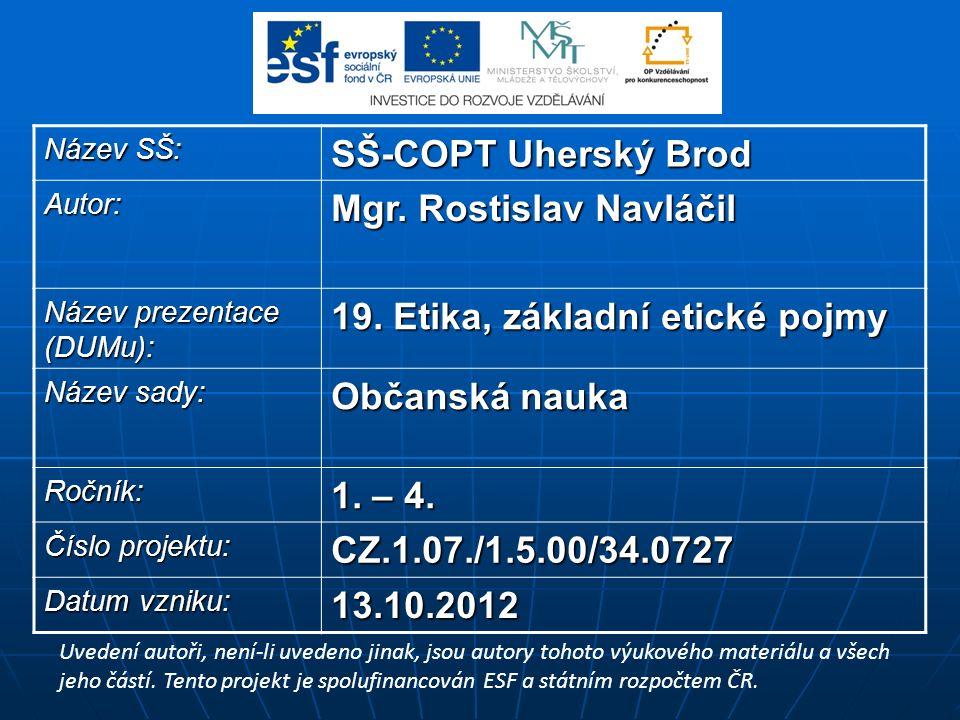 Název SŠ: SŠ-COPT Uherský Brod Autor: Mgr.Rostislav Navláčil Název prezentace (DUMu): 19.