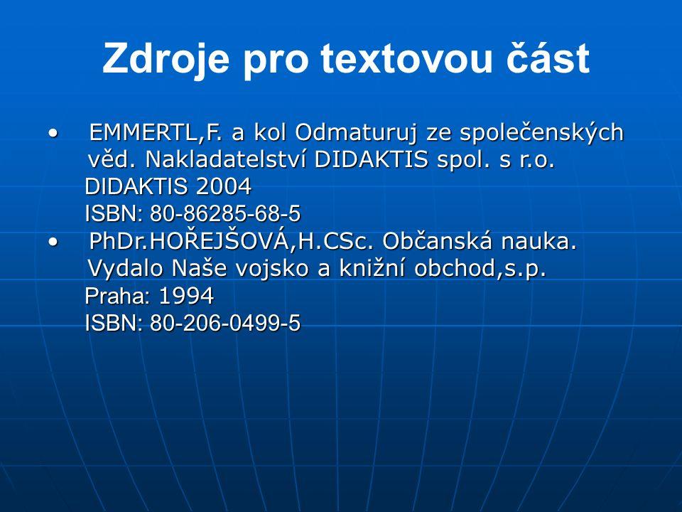 Zdroje pro textovou část EMMERTL,F.a kol Odmaturuj ze společenských EMMERTL,F.