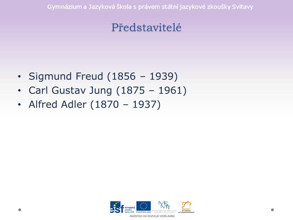 Gymnázium a Jazyková škola s právem státní jazykové zkoušky Svitavy Představitelé Sigmund Freud (1856 – 1939) Carl Gustav Jung (1875 – 1961) Alfred Adler (1870 – 1937)