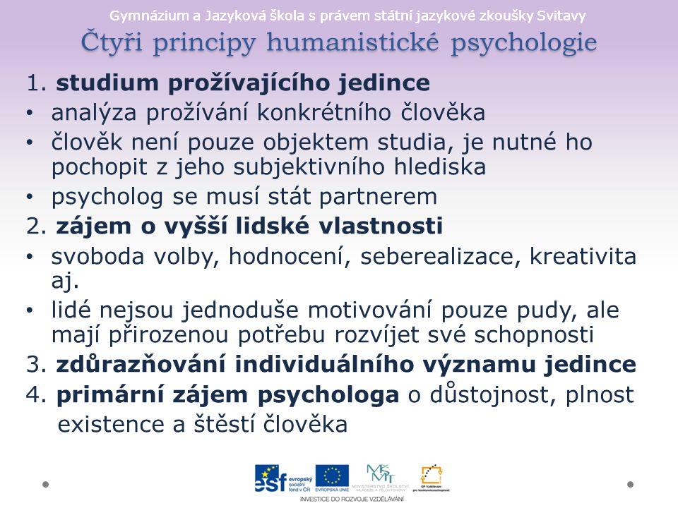 Gymnázium a Jazyková škola s právem státní jazykové zkoušky Svitavy Čtyři principy humanistické psychologie 1.