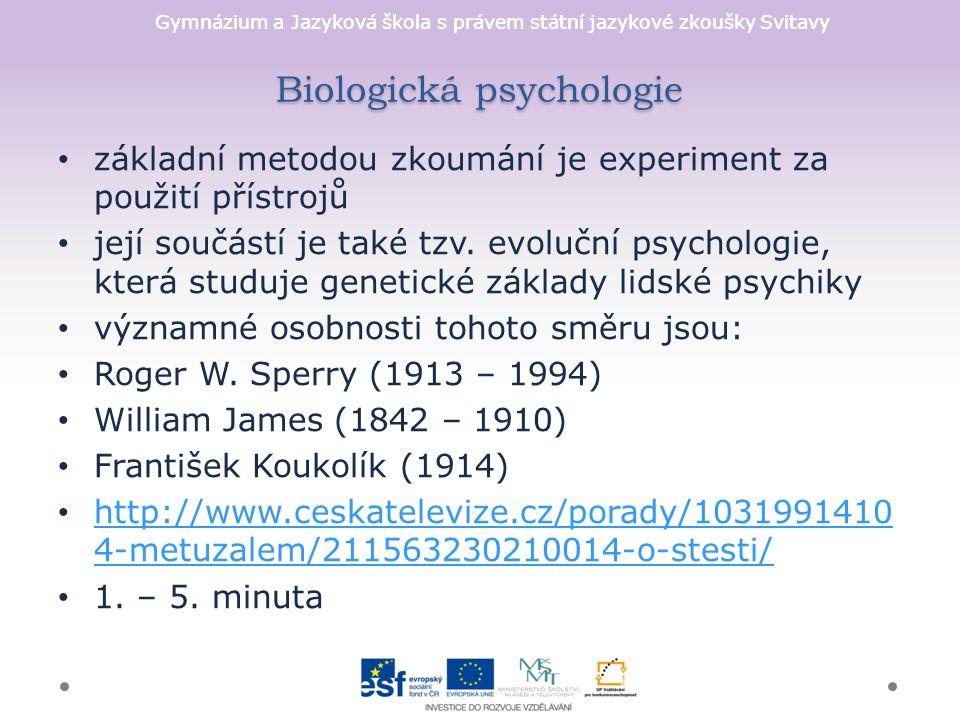 Gymnázium a Jazyková škola s právem státní jazykové zkoušky Svitavy Biologická psychologie základní metodou zkoumání je experiment za použití přístroj