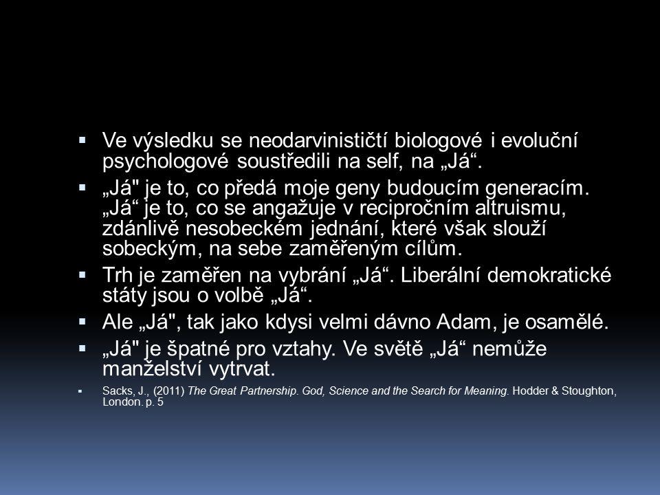 """ Ve výsledku se neodarvinističtí biologové i evoluční psychologové soustředili na self, na """"Já ."""